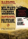Bandits, Farmers, Military Leaders, Patriots, Politicians and Prophets