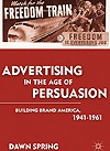 Advertising in the Age of Persuasion: Building Brand America, 1941-1961