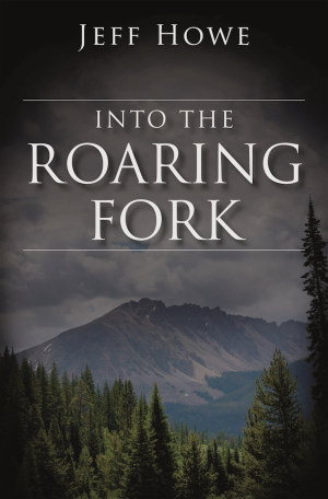 Cover of Into the Roaring Fork book.