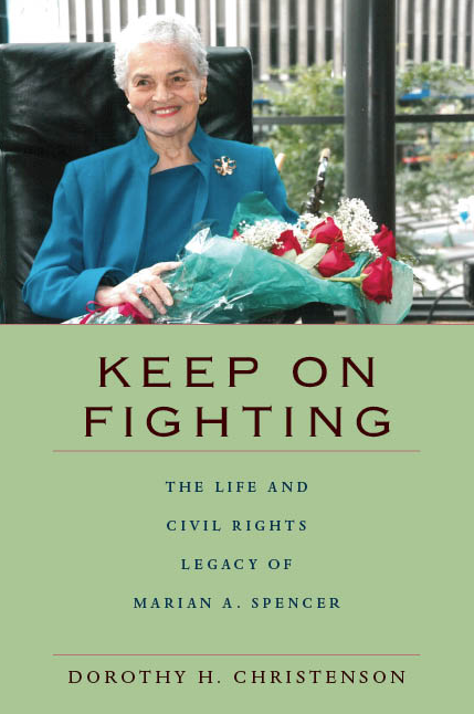 The cover of the book, Keep on Fighting: The Life and Civil Rights Legacy of Marian A. Spencer