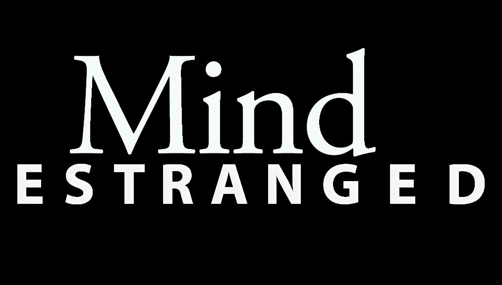 Mind Estranged